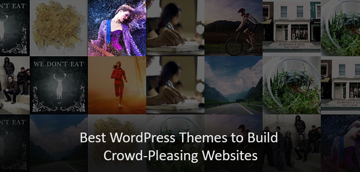 10 Best WordPress Themes to Build Crowd-Pleasing Websites